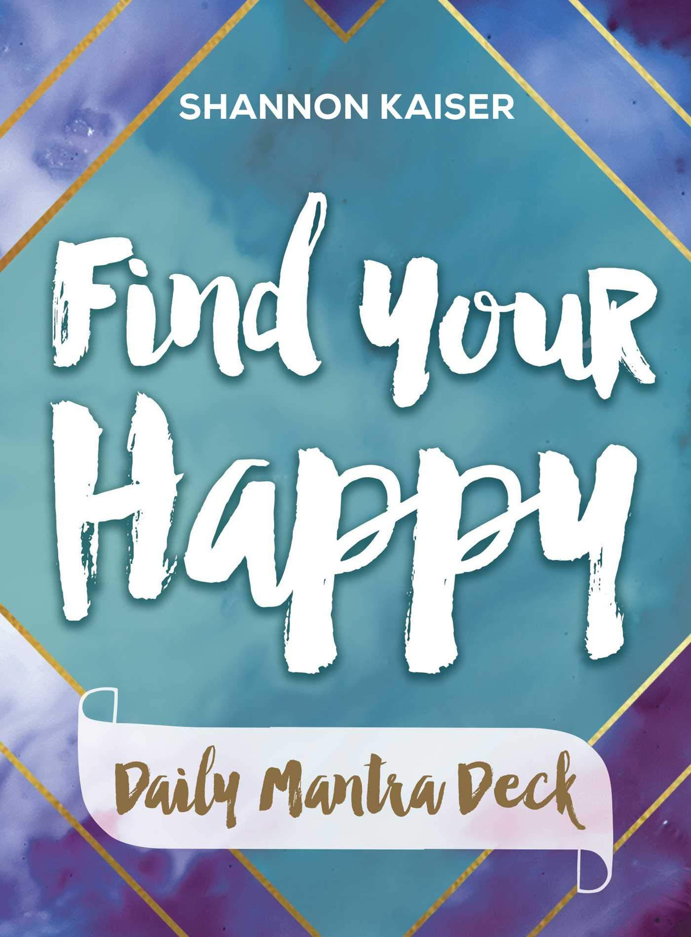 Find Your Happy Daily Mantra Cards